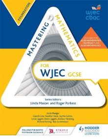Mastering Mathematics for WJEC GCSE: Foundation av Gareth Cole, Heather Davis, Sophie Goldie, Linda Liggett, Robin Liggett, Andrew Manning, Richard Perring, Keith Pledger, Rob Summerson og Roger Porkess (Heftet)