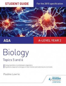 AQA AS/A-Level Year 2 Biology Student Guide: Topics 5 and 6: Student guide 3 av Pauline Lowrie (Heftet)