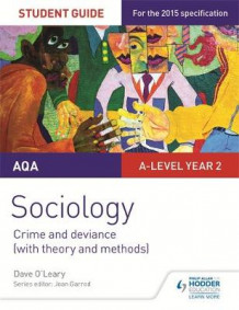 AQA Sociology Student Guide 3: Crime and Deviance (with Theory and Methods): Student guide 3 av Dave O'Leary (Heftet)