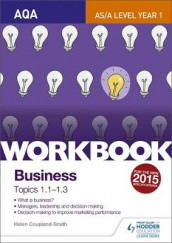 AQA A-level Business Workbook 1: Topics 1.1-1.3 av Helen Coupland Smith (Heftet)