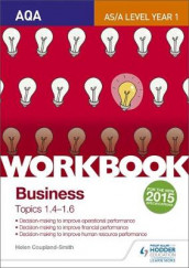 AQA A-level Business Workbook 2: Topics 1.4-1.6 av Helen Coupland Smith (Heftet)
