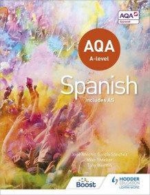 AQA A-Level Spanish (Includes AS) av Tony Weston, Jose Antonio Garcia Sanchez og Mike Thacker (Heftet)