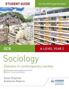 OCR Sociology Student Guide 3: Debates: Globalisation and the Digital Social World; Crime and Deviance: Student guide 3 av Steve Chapman og Katherine Roberts (Heftet)