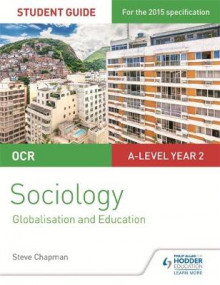 OCR Sociology Student Guide 4: Debates: Globalisation and the Digital Social World; Education: Student guide 4 av Steve Chapman, Katherine Roberts og Lesley Connor (Heftet)