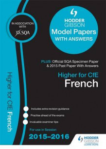 Higher French 2015/16 SQA Specimen, Past and Hodder Gibson Model Papers av SQA (Heftet)