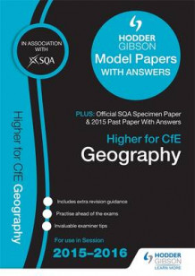Higher Geography 2015/16 SQA Specimen, Past and Hodder Gibson Model Papers av SQA (Heftet)