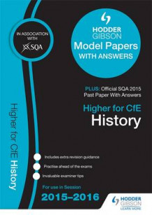 Higher History 2015/16 SQA Specimen, Past and Hodder Gibson Model Papers av SQA (Heftet)