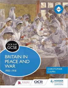 OCR GCSE History SHP: Britain in Peace and War 1900-1918 av Christopher Culpin (Heftet)