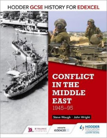 Hodder GCSE History for Edexcel: Conflict in the Middle East, 1945-95 av John Wright og Steve Waugh (Heftet)