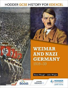 Hodder GCSE History for Edexcel: Weimar and Nazi Germany, 1918-39 av John Wright og Steve Waugh (Heftet)