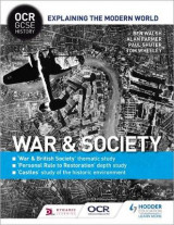 Omslag - OCR GCSE History Explaining the Modern World: War & Society, Personal Rule to Restoration and the Historic Environment