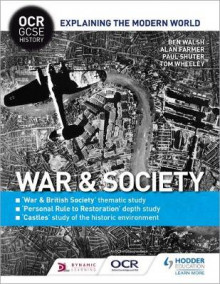 OCR GCSE History Explaining the Modern World: War & Society, Personal Rule to Restoration and the Historic Environment av Ben Walsh, Alan Farmer, Paul Shuter og Tom Wheeley (Heftet)