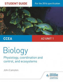 CCEA A2 Unit 1 Biology Student Guide: Physiology, Co-Ordination and Control, and Ecosystems av John Campton (Heftet)