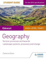 Omslag - Edexcel AS/A-Level Geography Student Guide 1: Tectonic Processes and Hazards; Landscape Systems, Processes and Change: Student guide 1