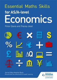 Essential Maths Skills for as/A Level Economics av Tracey Joad og Peter Davis (Heftet)