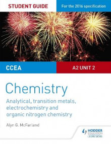 CCEA A Level Year 2 Chemistry Student Guide: A2 Unit 2: Analytical, Transition Metals, Electrochemistry and Organic Nitrogen Chemistry av Alyn G. McFarland (Heftet)