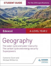 Edexcel A-level Year 2 Geography Student Guide 3: The Water Cycle and Water Insecurity; The Carbon Cycle and Energy Security; Superpowers av Cameron Dunn og Michael Witherick (Heftet)