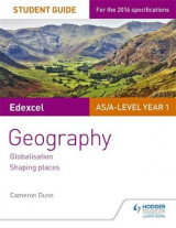 Omslag - Edexcel AS/A-Level Geography Student Guide 2: Globalisation; Regenerating Places; Shaping Places: Student guide 2