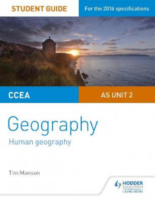 CCEA A-Level Geography Student Guide 2: As Unit 2: AS unit 2 av Tim Manson (Heftet)