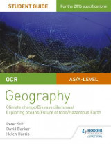 Omslag - OCR A Level Geography Student Guide 3: Geographical Debates: Climate; Disease; Oceans; Food; Hazards
