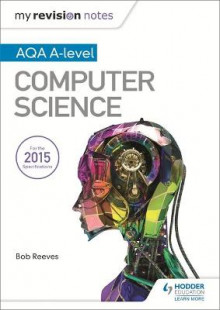 My Revision Notes AQA A-Level Computer Science av Bob Reeves (Heftet)