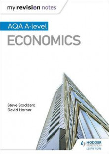 My Revision Notes: AQA A-Level Economics av Steve Stoddard og David Horner (Heftet)