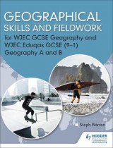 Omslag - Geographical Skills and Fieldwork for WJEC GCSE Geography and WJEC Eduqas GCSE (9-1) Geography A and B