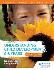Understanding Child Development 0-8 Years 4th Edition: Linking Theory and Practice av Jennie Lindon og Kathy Brodie (Heftet)