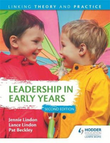 Leadership in Early Years 2nd Edition: Linking Theory and Practice av Jennie Lindon, Pat Beckley og Lance Lindon (Heftet)