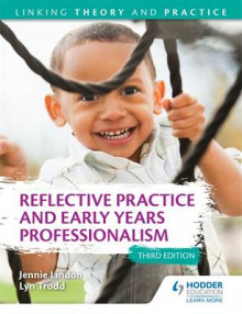 Reflective Practice and Early Years Professionalism av Jennie Lindon og Lyn Trodd (Heftet)