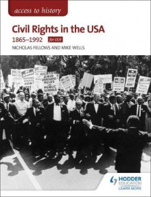 Access to History: Civil Rights in the USA 1865-1992 for OCR av Nicholas Fellows og Mike Wells (Heftet)