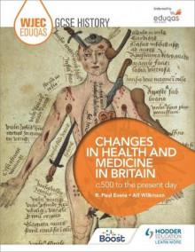 WJEC Eduqas GCSE History: Changes in Health and Medicine, C500 to the Present Day av R. Paul Evans og Alf Wilkinson (Heftet)