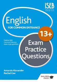 English for Common Entrance at 13+ Exam Practice Questions av Amanda Alexander, Rachel Gee og Belinda Froud-Yannic (Heftet)