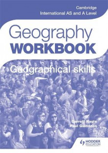 Cambridge International AS and A Level Geography Skills Workbook av Paul Guinness og Garrett Nagle (Heftet)