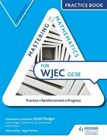 Mastering Mathematics WJEC GCSE Practice Book: Intermediate av Keith Pledger, Gareth Cole og Joe Petran (Heftet)