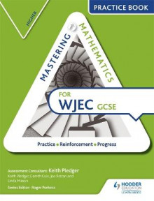 Mastering Mathematics WJEC GCSE Practice Book: Higher av Keith Pledger, Gareth Cole og Joe Petran (Heftet)