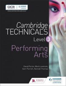 Cambridge Technicals Level 3 Performing Arts av Mark Lewinski, Sam Parrish, David Porter og Hannah Thomas (Heftet)