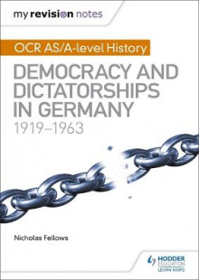 My Revision Notes: OCR AS/A-Level History: Democracy and Dictatorships in Germany 1919-63 av Nicholas Fellows (Heftet)