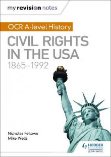 My Revision Notes: OCR A Level History: Civil Rights in the USA 1865-1992 av Mike Wells og Nicholas Fellows (Heftet)