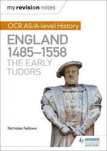 My Revision Notes: OCR AS/A-Level History: England 1485-1558: The Early Tudors av Nicholas Fellows (Heftet)