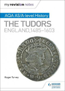 My Revision Notes: AQA AS/A-Level History: The Tudors: England, 1485-1603 av Roger K. Turvey (Heftet)