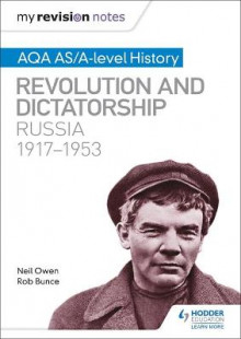 My Revision Notes: AQA AS/A-level History: Revolution and dictatorship: Russia, 1917-1953 av Neil Owen og Robin Bunce (Heftet)
