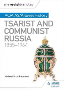 My Revision Notes: AQA AS/A-Level History: Tsarist and Communist Russia, 1855-1964 av Michael Scott-Baumann (Heftet)