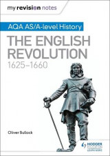 Omslag - My Revision Notes: AQA AS/A-Level History: The English Revolution, 1625-1660