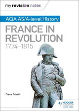 Omslag - My Revision Notes: AQA AS/A-Level History: France in Revolution, 1774-1815