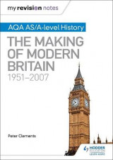 Omslag - My Revision Notes: AQA AS/A-Level History: The Making of Modern Britain, 1951-2007