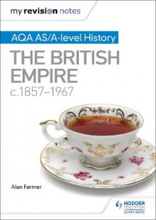 My Revision Notes: AQA AS/A-Level History the British Empire, C1857-1967 av Alan Farmer (Heftet)