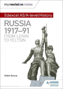 My Revision Notes: Edexcel AS/A-Level History: Russia 1917-91: From Lenin to Yeltsin av Robin Bunce (Heftet)