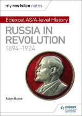 Omslag - My Revision Notes: Edexcel AS/A-Level History: Russia in Revolution, 1894-1924: Edexcel AS/A-Level history