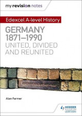 Omslag - My Revision Notes: Edexcel A Level History: Germany, 1871-1990: United, Divided and Reunited
